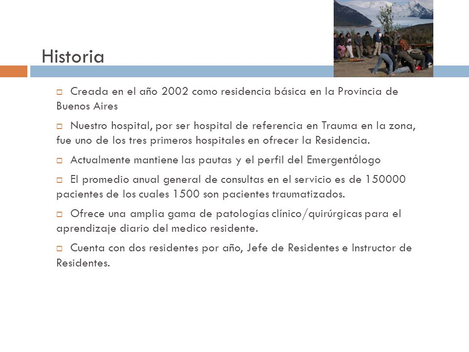 Historia Creada en el año 2002 como residencia básica en la Provincia de Buenos Aires.
