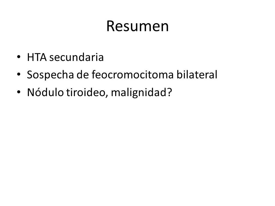 Resumen HTA secundaria Sospecha de feocromocitoma bilateral