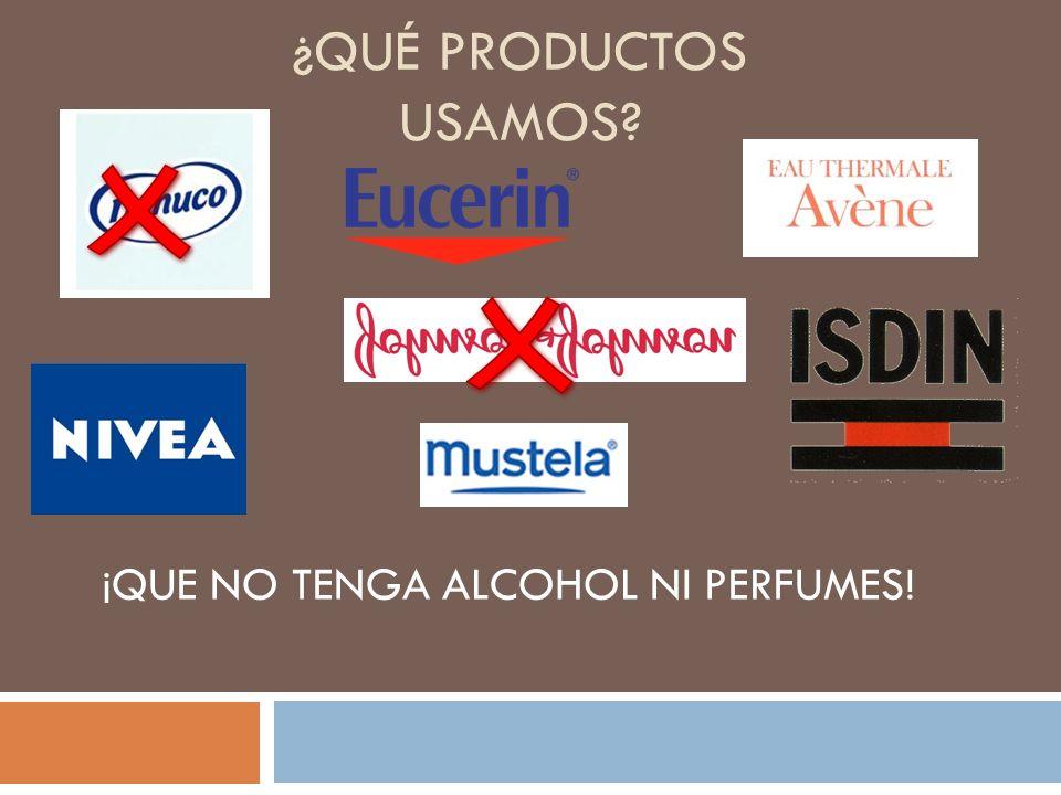 ¡QUE NO TENGA ALCOHOL NI PERFUMES!