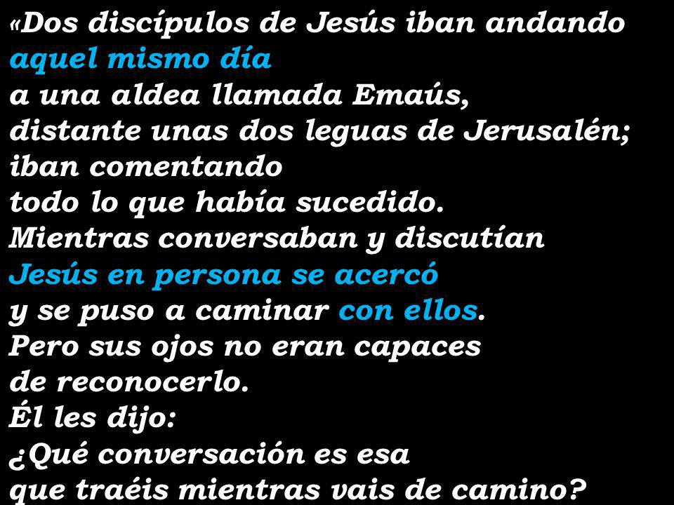 «Dos discípulos de Jesús iban andando
