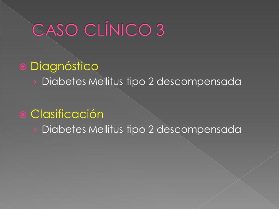 CASO CLÍNICO 3 Diagnóstico Clasificación