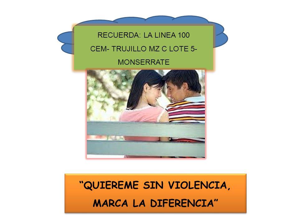 QUIEREME SIN VIOLENCIA, MARCA LA DIFERENCIA
