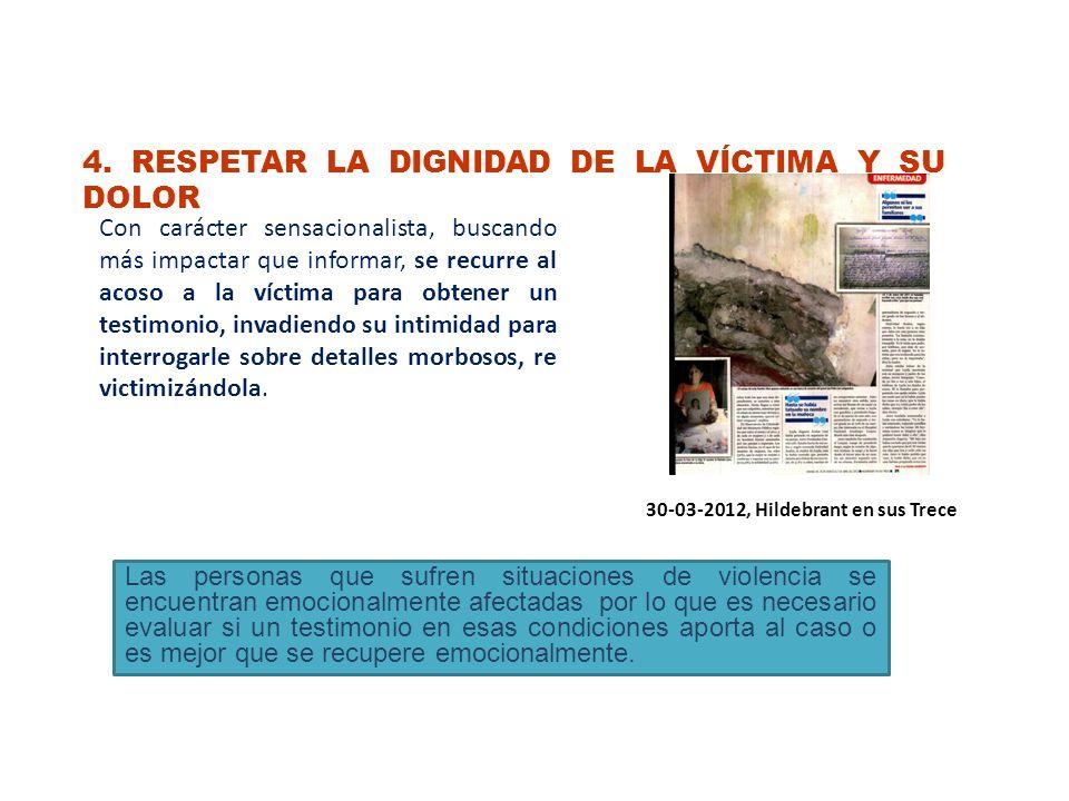 4. RESPETAR LA DIGNIDAD DE LA VÍCTIMA Y SU DOLOR