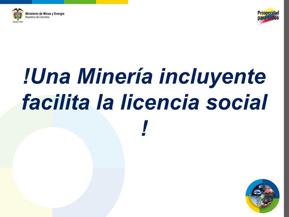 !Una Minería incluyente facilita la licencia social !