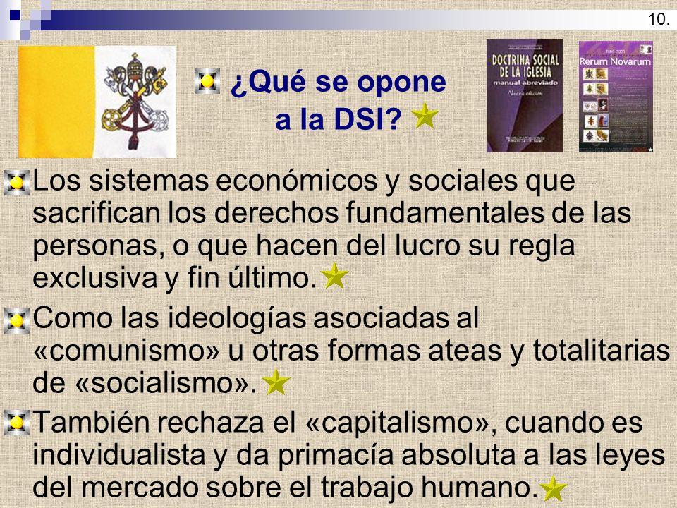 10. ¿Qué se opone. a la DSI
