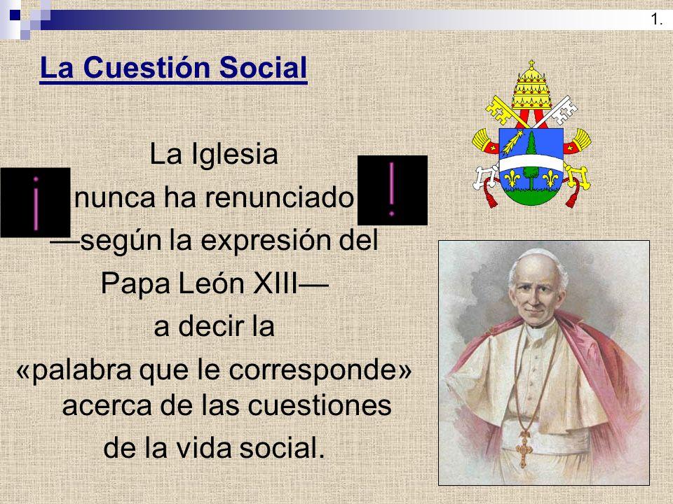 —según la expresión del Papa León XIII— a decir la