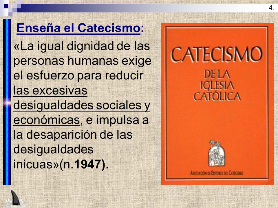 4. Enseña el Catecismo: