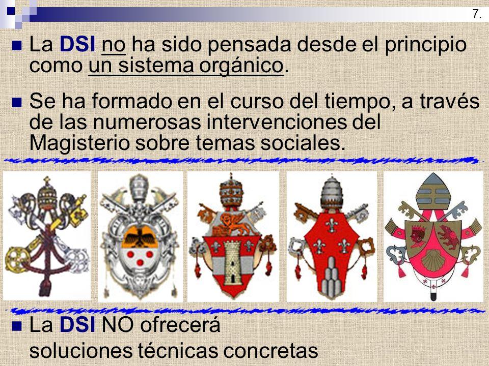 La DSI no ha sido pensada desde el principio como un sistema orgánico.