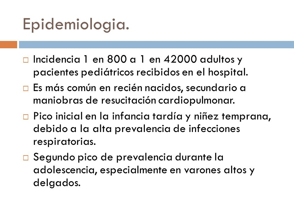 Epidemiologia. Incidencia 1 en 800 a 1 en 42000 adultos y pacientes pediátricos recibidos en el hospital.