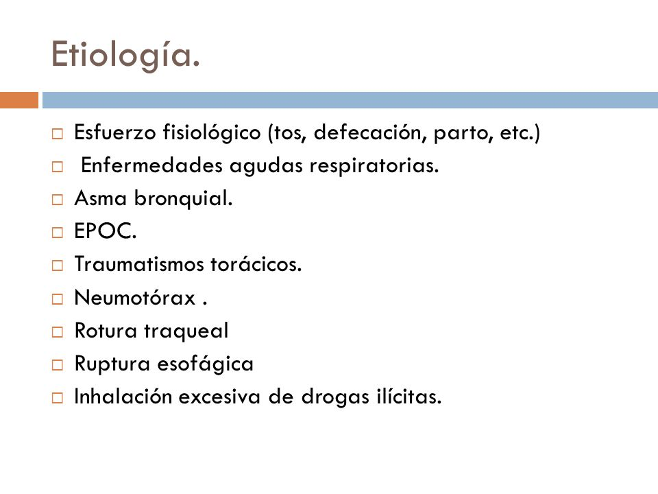 Etiología. Esfuerzo fisiológico (tos, defecación, parto, etc.)