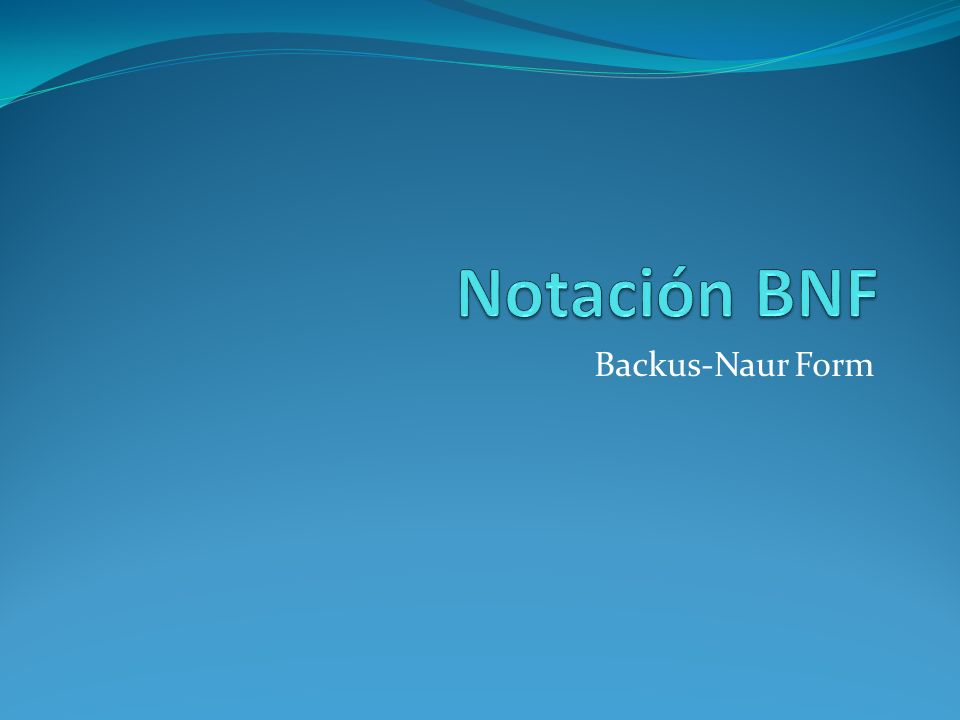 Notación BNF Backus-Naur Form