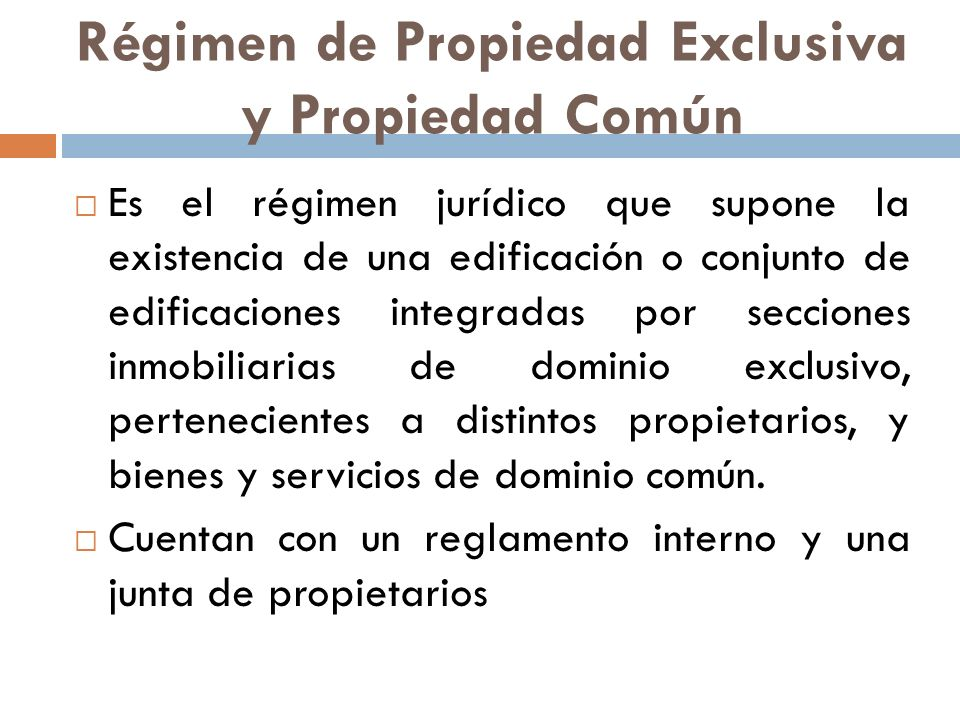 Régimen de Propiedad Exclusiva y Propiedad Común