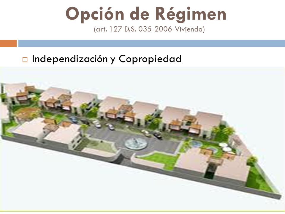 Opción de Régimen (art. 127 D.S. 035-2006-Vivienda)