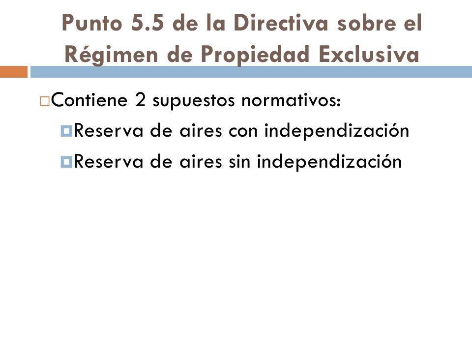 Punto 5.5 de la Directiva sobre el Régimen de Propiedad Exclusiva