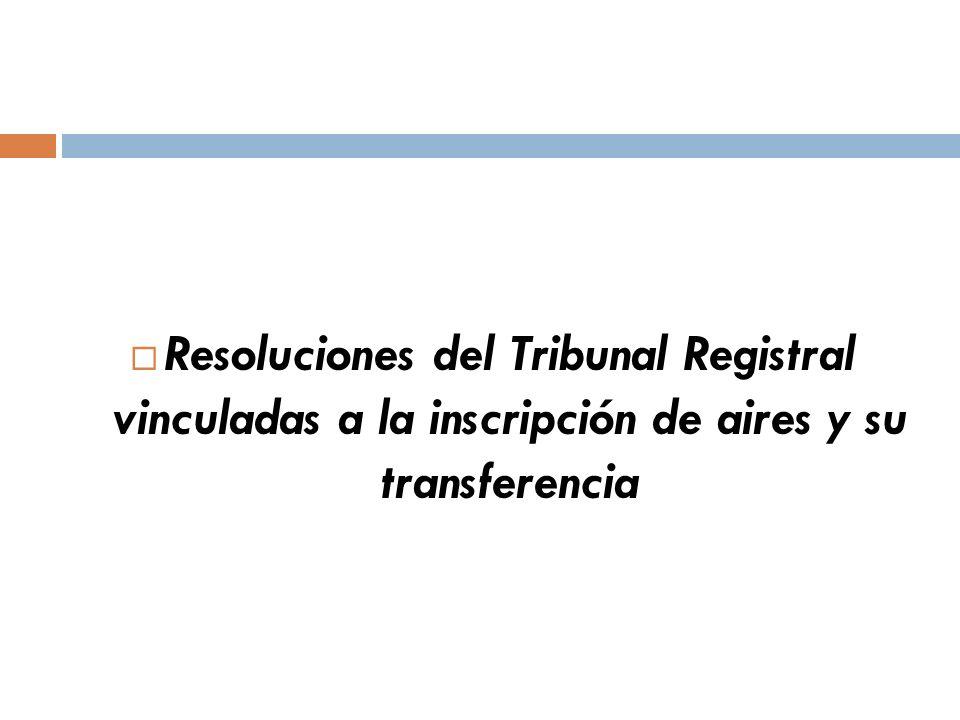 Resoluciones del Tribunal Registral vinculadas a la inscripción de aires y su transferencia