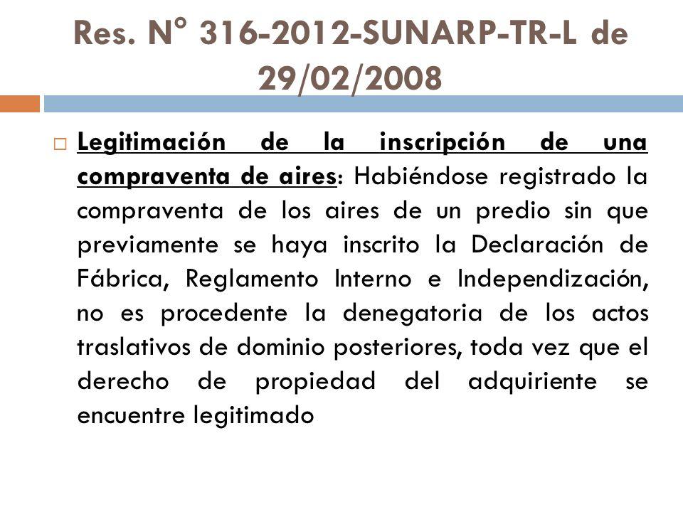 Res. N° 316-2012-SUNARP-TR-L de 29/02/2008