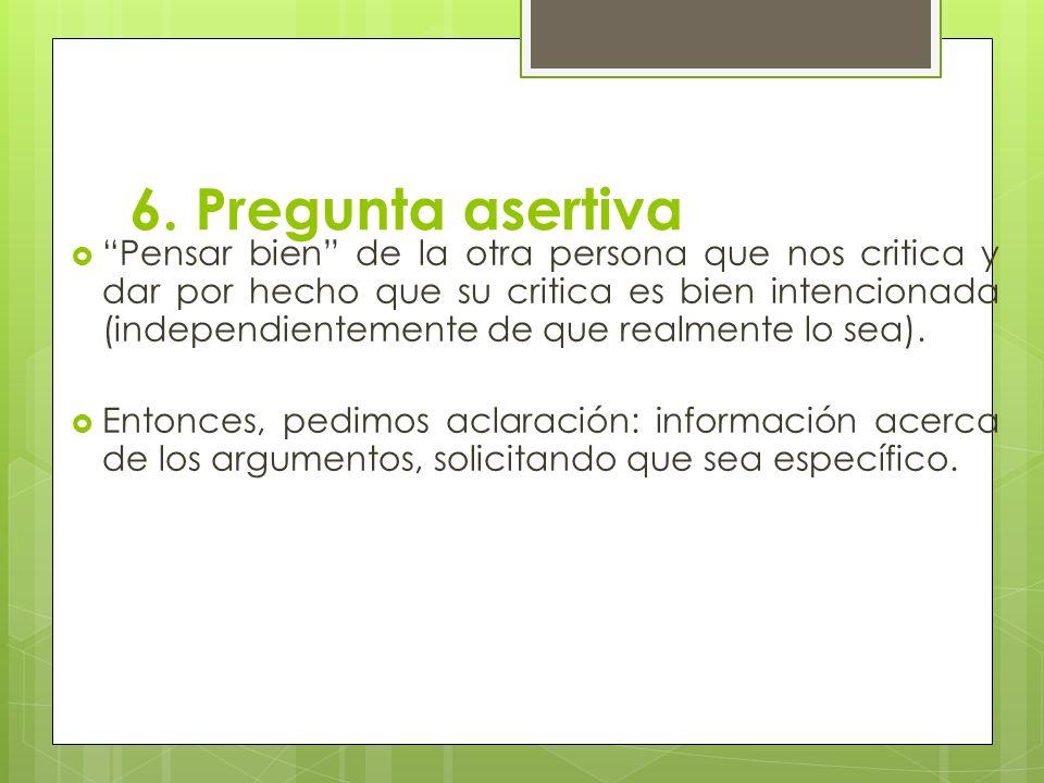 6. Pregunta asertiva