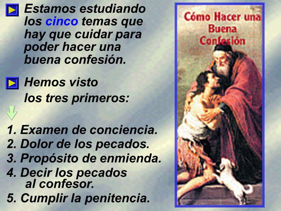 Estamos estudiando los cinco temas que hay que cuidar para poder hacer una buena confesión.