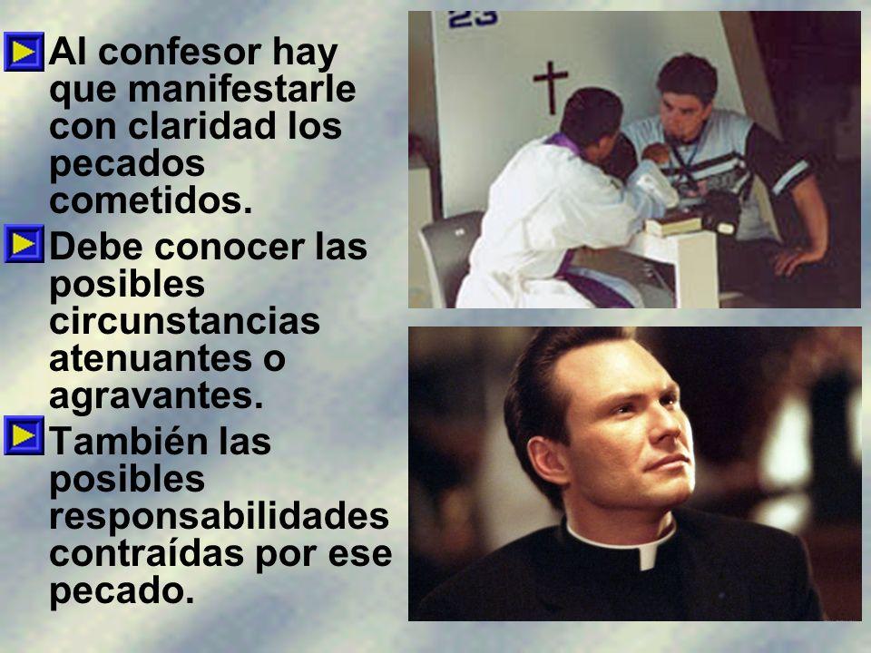 Al confesor hay que manifestarle con claridad los pecados cometidos.