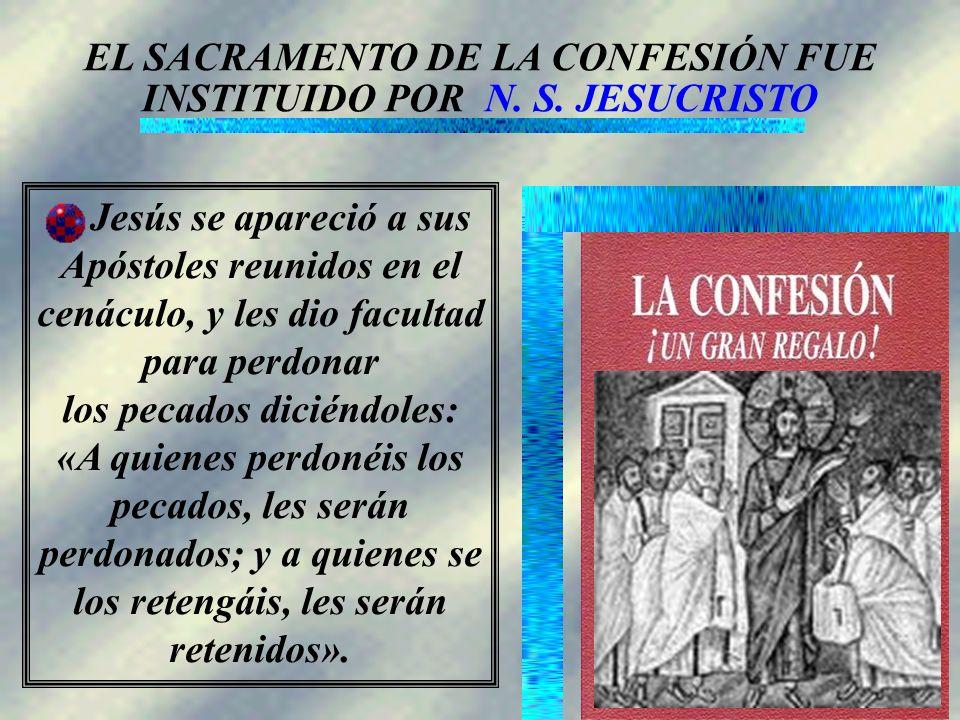 EL SACRAMENTO DE LA CONFESIÓN FUE INSTITUIDO POR N. S. JESUCRISTO