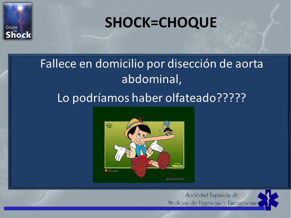 SHOCK=CHOQUE Fallece en domicilio por disección de aorta abdominal,