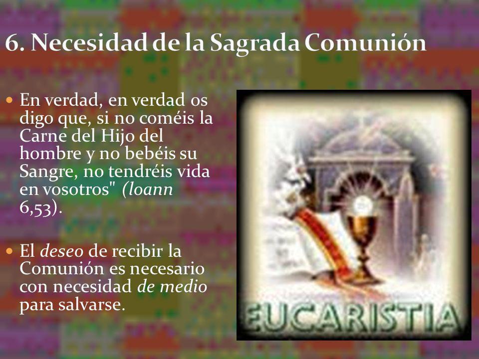6. Necesidad de la Sagrada Comunión