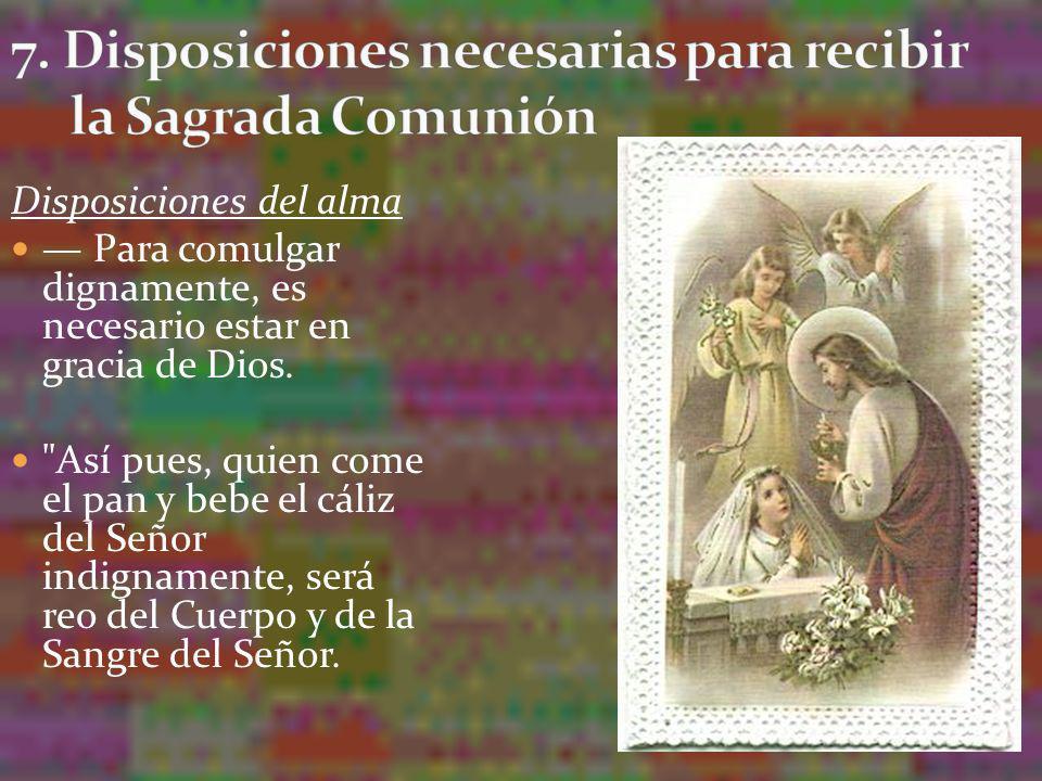 7. Disposiciones necesarias para recibir la Sagrada Comunión