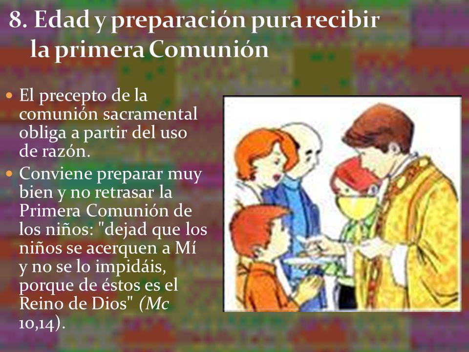 8. Edad y preparación pura recibir la primera Comunión