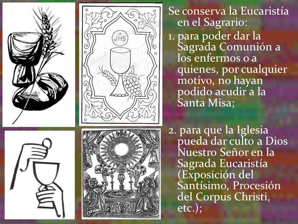 Se conserva la Eucaristía en el Sagrario: 1