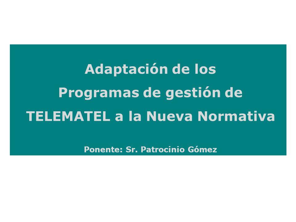 Programas de gestión de TELEMATEL a la Nueva Normativa