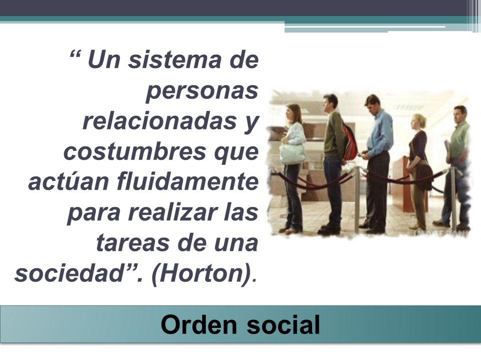 Un sistema de personas relacionadas y costumbres que actúan fluidamente para realizar las tareas de una sociedad . (Horton).