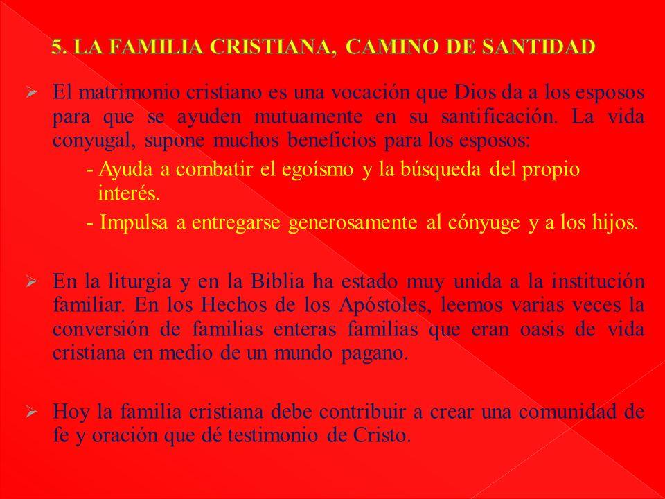 5. LA FAMILIA CRISTIANA, CAMINO DE SANTIDAD