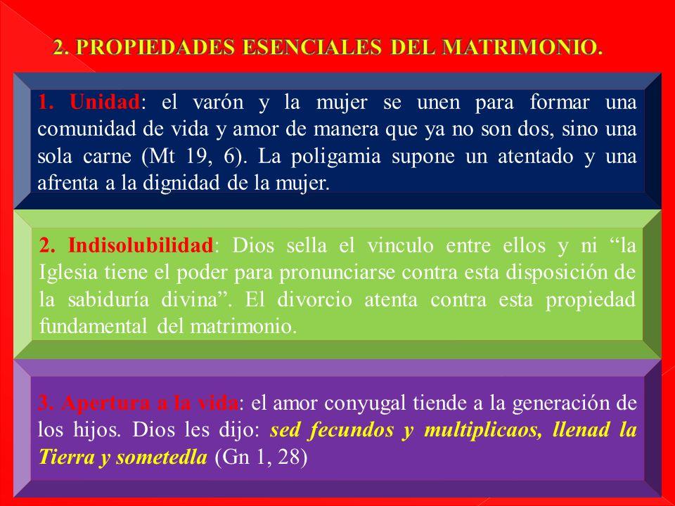 2. PROPIEDADES ESENCIALES DEL MATRIMONIO.