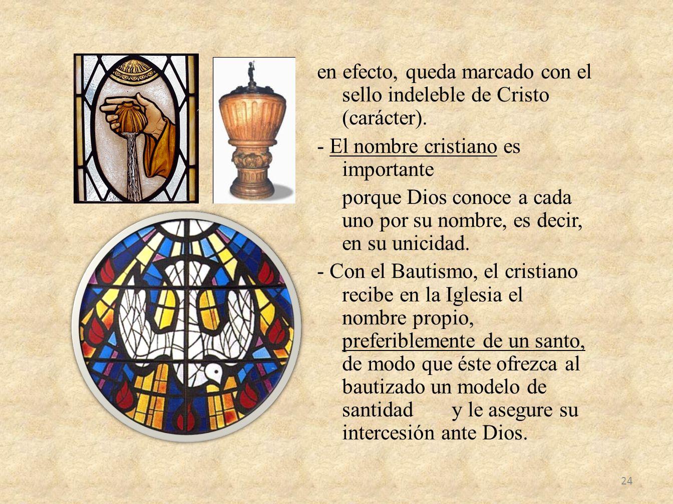 en efecto, queda marcado con el sello indeleble de Cristo (carácter)