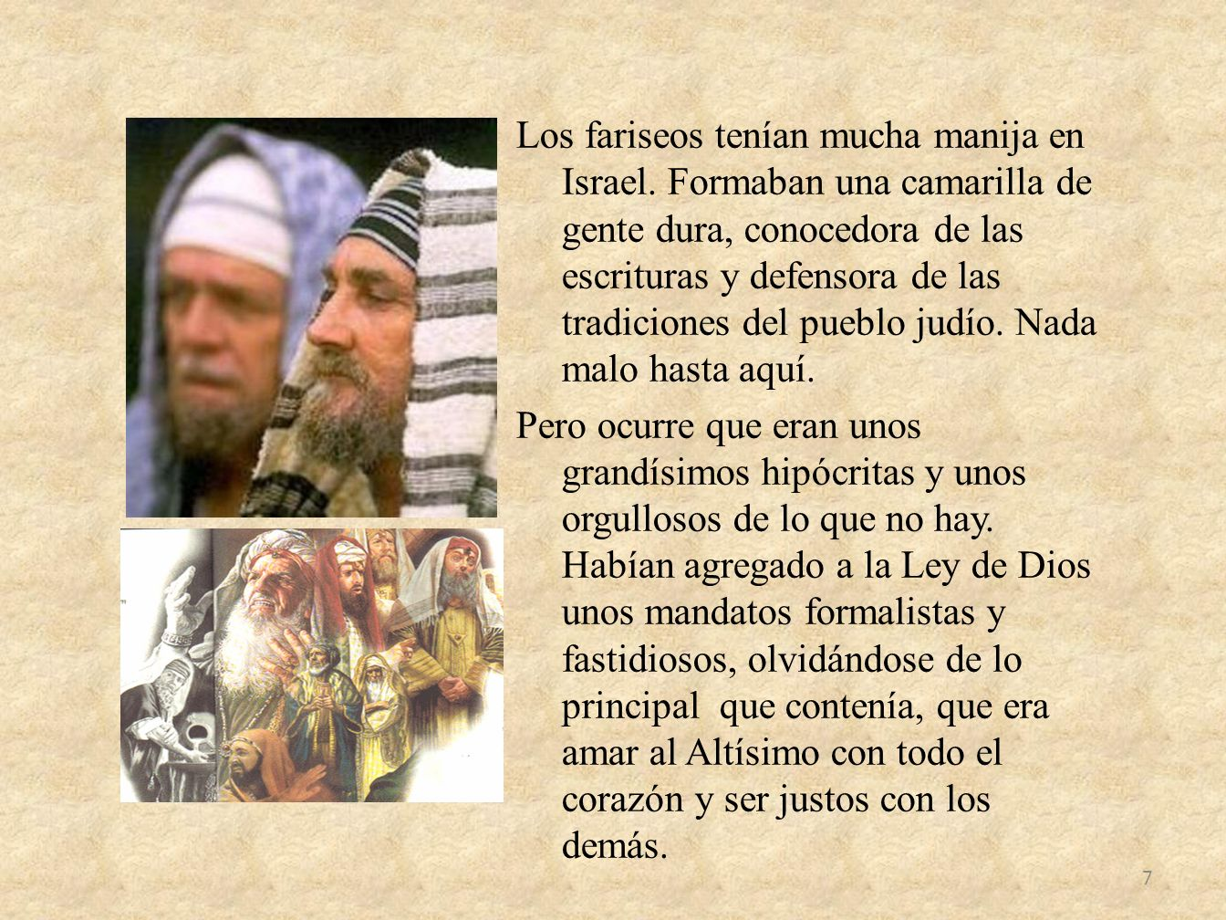Los fariseos tenían mucha manija en Israel
