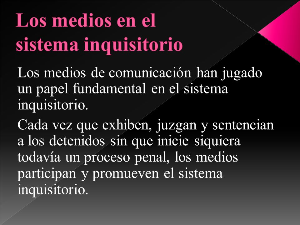 Los medios en el sistema inquisitorio