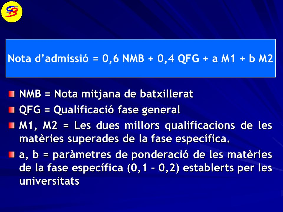 Nota d'admissió = 0,6 NMB + 0,4 QFG + a M1 + b M2