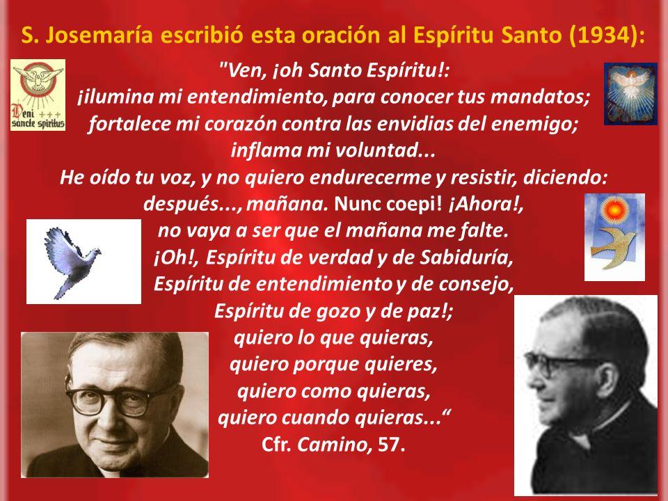 S. Josemaría escribió esta oración al Espíritu Santo (1934):