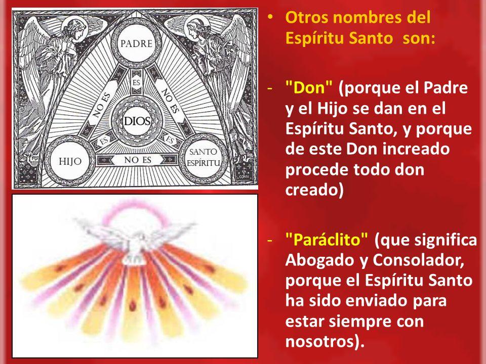 Otros nombres del Espíritu Santo son: