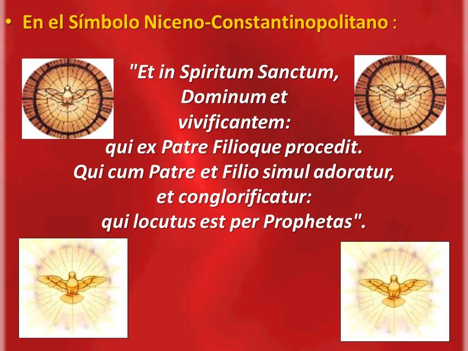En el Símbolo Niceno-Constantinopolitano : Et in Spiritum Sanctum,
