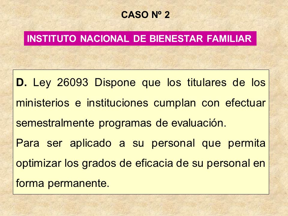 CASO Nº 2 INSTITUTO NACIONAL DE BIENESTAR FAMILIAR.