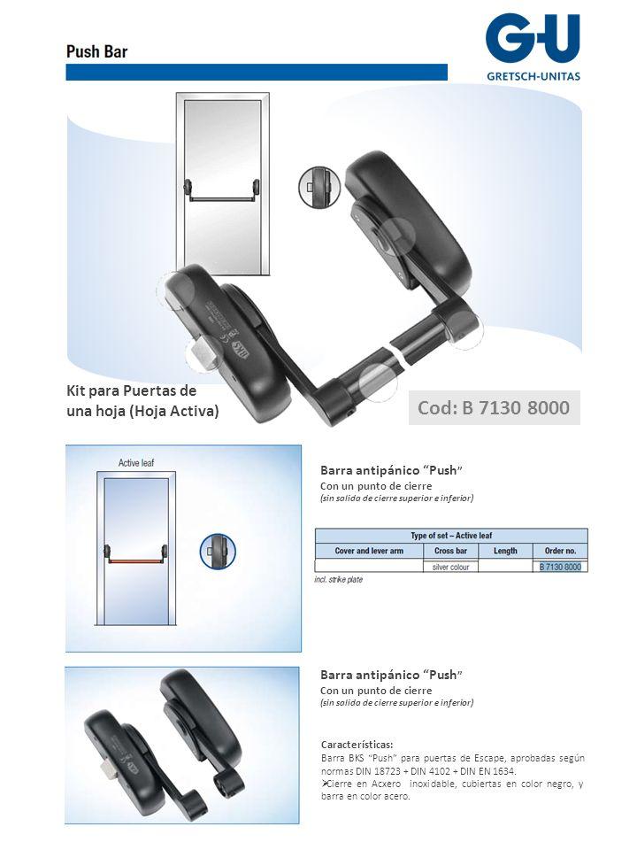 Cod: B 7130 8000 Kit para Puertas de una hoja (Hoja Activa)