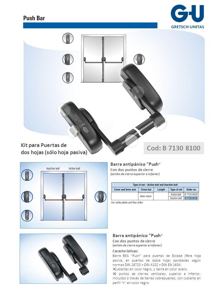 Cod: B 7130 8100 Kit para Puertas de dos hojas (sólo hoja pasiva)