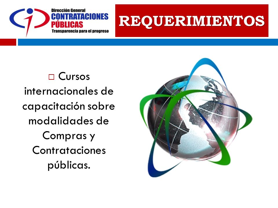 REQUERIMIENTOS Cursos internacionales de capacitación sobre modalidades de Compras y Contrataciones públicas.