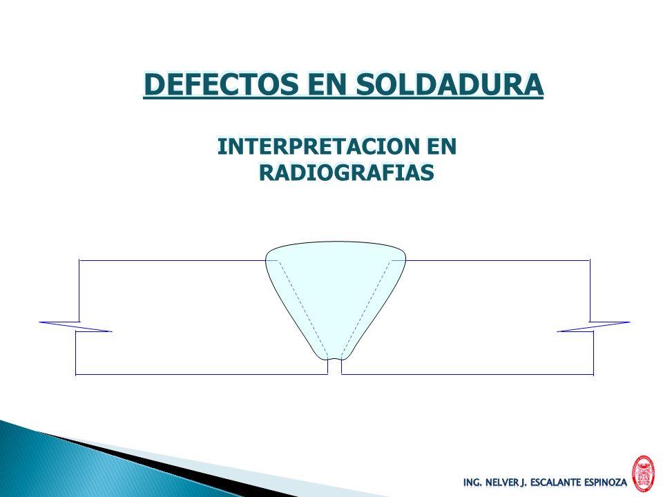 DEFECTOS EN SOLDADURA INTERPRETACION EN RADIOGRAFIAS