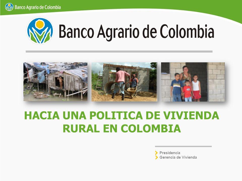 HACIA UNA POLITICA DE VIVIENDA RURAL EN COLOMBIA