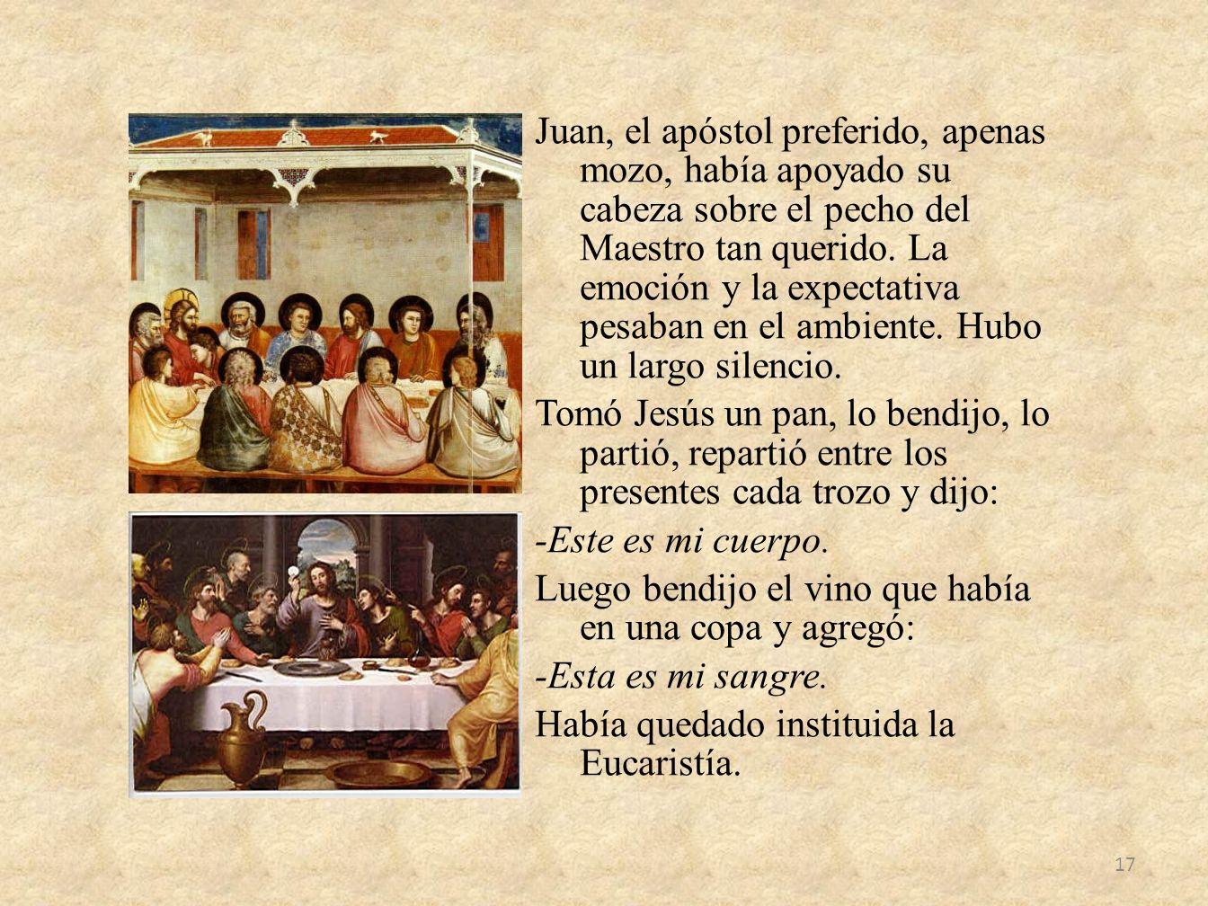 Juan, el apóstol preferido, apenas mozo, había apoyado su cabeza sobre el pecho del Maestro tan querido.