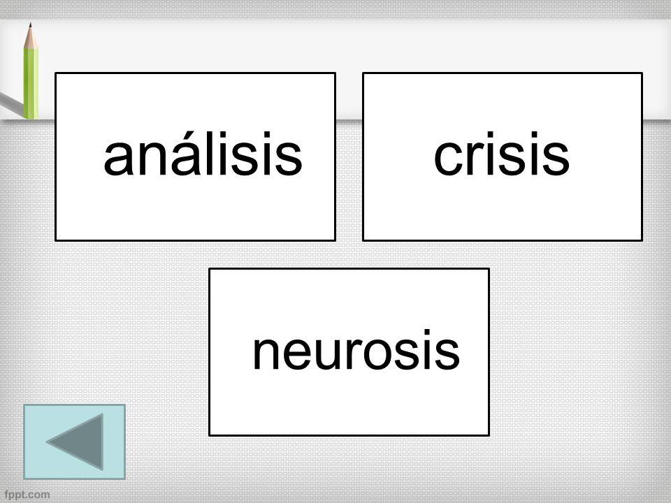 análisis crisis neurosis