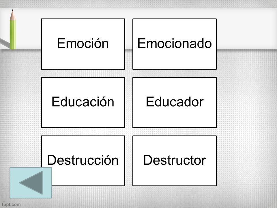Emoción Emocionado Educación Educador Destrucción Destructor