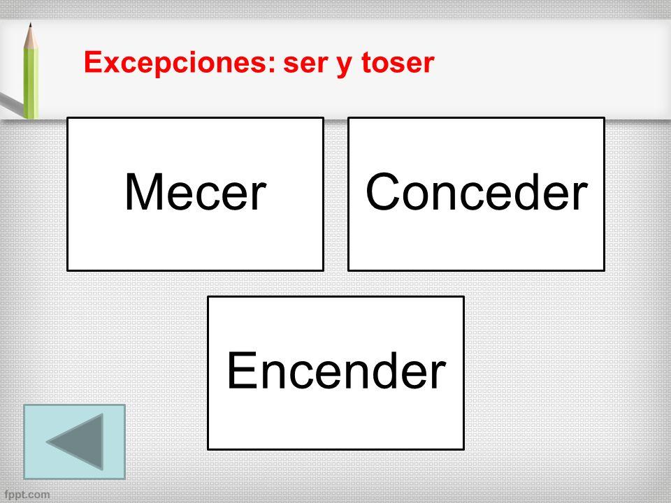 Excepciones: ser y toser